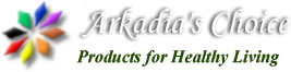 Arkadia's Choice - The place to find safe foods in the 21st Century